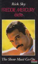 Rick Sky - Freddie Mercury élete - The Show Must Go On