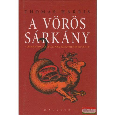 Thomas Harris - A Vörös Sárkány