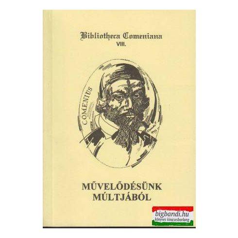 Művelődésünk múltjából (Comenius, I. Rákóczi György és más tanulmányok)