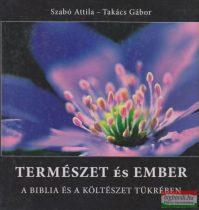 Szabó Attila, Takács Gábor - Természet és ember a Biblia és a költészet tükrében