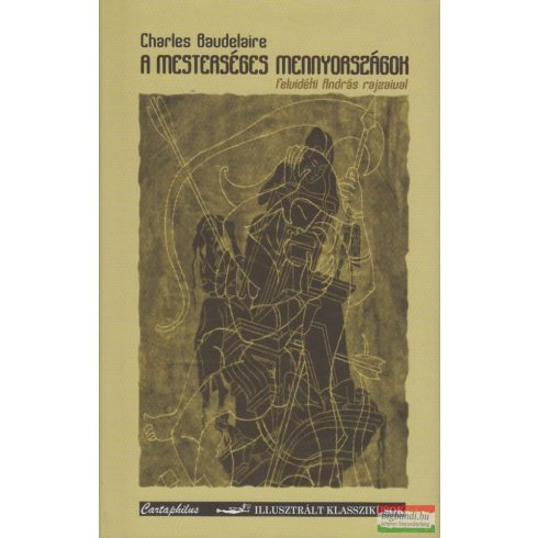 Charles Baudelaire - A mesterséges mennyországok