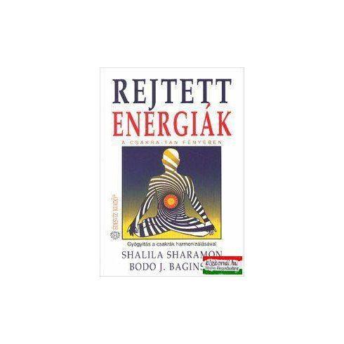 Bodo J. Baginski, Shalila Sharamon - Rejtett energiák