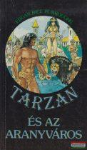 Edgar Rice Burroughs - Tarzan és az aranyváros