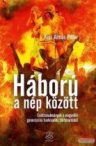 Dr. Kiss Álmos Péter - Háború a nép között - Esettanulmányok a negyedik generációs hadviselés történetéből