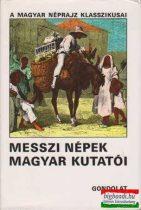 Ortutay Gyula szerk. - Messzi népek magyar kutatói II. (töredék kötet)