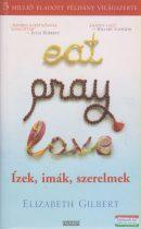 Elizabeth Gilbert - Eat, pray, love / Ízek imák szerelmek