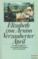 Elizabeth von Arnim - Verzauberter April
