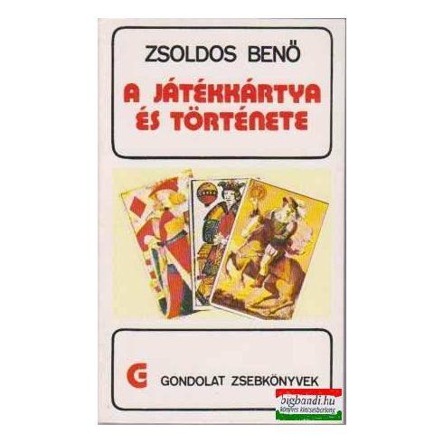 Zsoldos Benő - A játékkártya és története