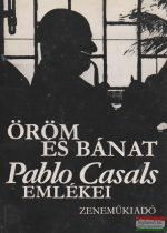 Öröm és bánat - Pablo Casals emlékei