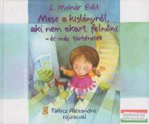 L. Molnár Edit - Mese a kislányról, aki nem akart felnőni - és más történetek