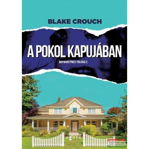 Blake Crouch - A pokol kapujában