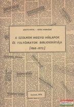 A Szolnok megyei hírlapok és folyóiratok bibliográfiája (1868-1972)