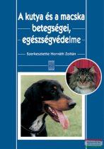 dr. Horváth Zoltán - A kutya és a macska betegségei, egészségvédelme