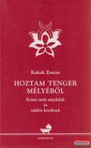 Kakuk Zsuzsa - Hoztam tenger mélyéből - Krími tatár népdalok és találós kérdések