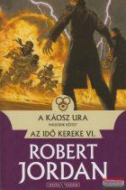 Robert Jordan - A káosz ura II. kötet - Az idő kereke VI