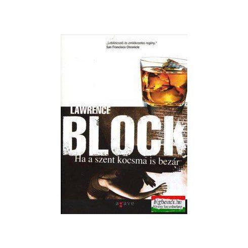 Lawrence Block - Ha a szent kocsma is bezár