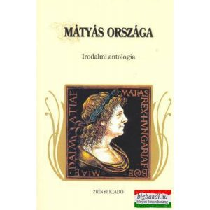 Mátyás országa - irodalmi antológia