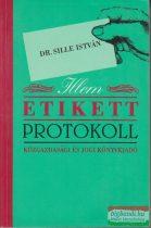 Dr. Sille István - Illem, etikett, protokoll