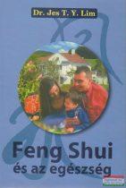 Dr. Jes T. Y. Lim - Feng Shui és az egészség