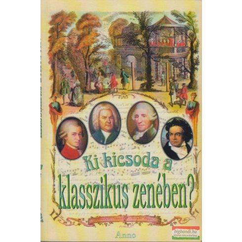 Ki kicsoda a klasszikus zenében?