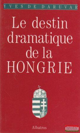 Yves Daruvar - Le destin dramatique de la Hongrie