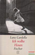 Lara Cardella - Ich wollte Hosen