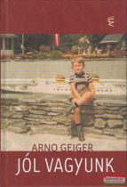 Arno Geiger - Jól vagyunk