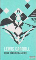 Lewis Caroll - Alice tükörországban