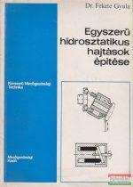 Dr. Fekete Gyula - Egyszerű hidrosztatikus hajtások építése
