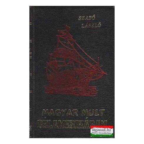 Magyar mult Dél-Amerikában (1526-1900)