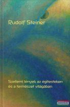 Rudolf Steiner - Szellemi lények az égitesteken és a természet világában