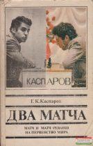 G. K. Kaszparov - Két meccs - oda- és visszavágó a világbajnoki címért (orosz nyelvű)