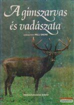 Páll Endre szerk. - A gímszarvas és vadászata