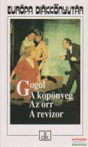 Gogol - A köpönyeg / Az orr / A revizor