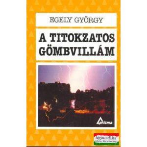 Egely György- A titokzatos gömbvillám