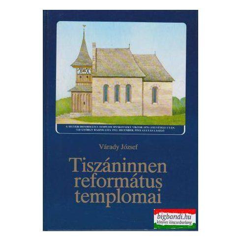 Tiszáninnen református templomai