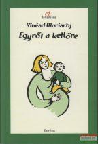 Sinéad Moriarty - Egyről a kettőre