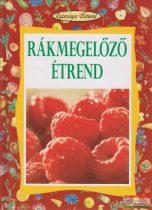Koronczai Magdolna szerk. - Rákmegelőző étrend