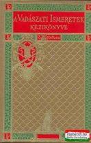 A vadászati ismeretek kézikönyve I-III. (4 kötetben - reprint)