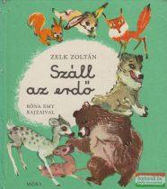 Zelk Zoltán - Száll az erdő