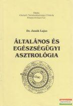 Dr. Janák Lajos - Általános és egészségügyi asztrológia