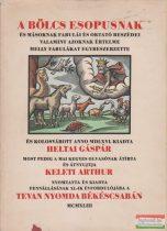 Heltai Gáspár, Keleti Arthur szerk. - A bölcs Esopusnak és másoknak fabulái (számozott példány)