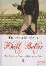 Donald McCaig - Rhett Butler - Az Elfújta a szél szereplőinek új regénye