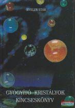 Evelyn Star - Gyógyító kristályok kincseskönyv