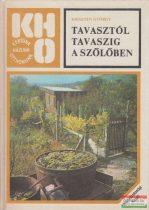 Kriszten György - Tavasztól tavaszig a szőlőben