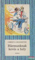 Christa Grasmeyer - Hármunknak kevés a hely