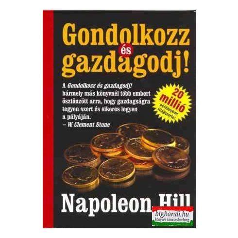 Napoleon Hill - Gondolkozz és gazdagodj!