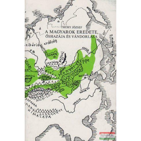 A magyarok eredete, őshazája és vándorlása