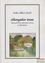 Szőke Albert László - Alkonyatkor írtam - Hatvanöt évem - hatvanöt versem és elbeszélésem