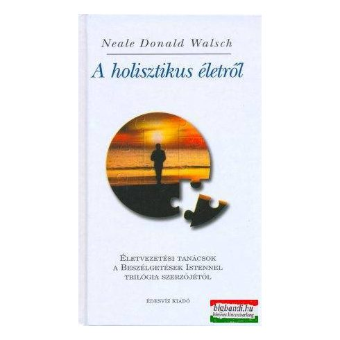 Neale Donald Walsch - A holisztikus életről